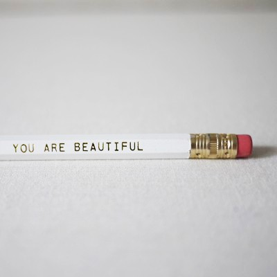 You are Beautiful Pencil